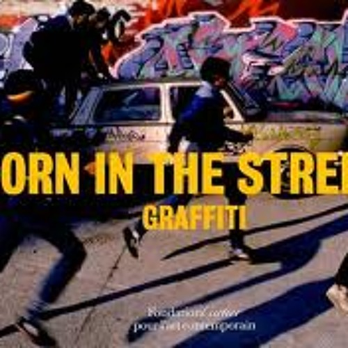 "BORN IN THE STREET""S"