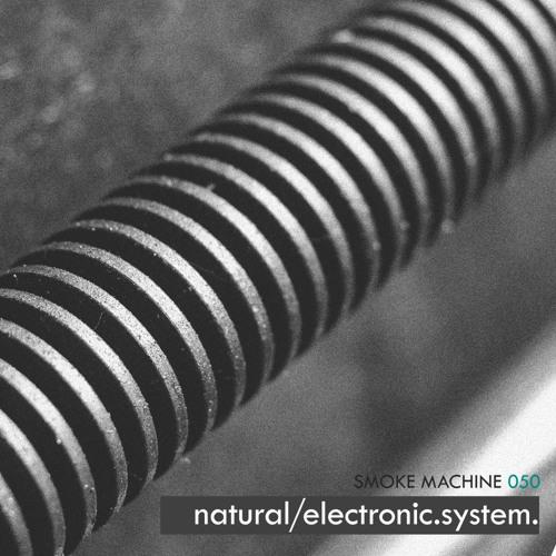 Smoke Machine Podcast 050 natural/electronic.system.