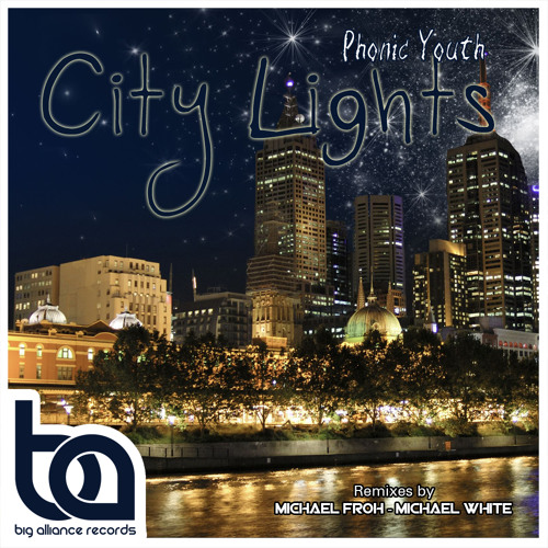 BA119 - Phonic Youth - City Lights inc / Michael Froh and Michael White Remixes