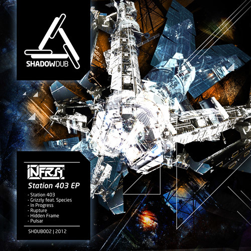 INFRA - Station 403 [OUT NOW on Shadowdub]