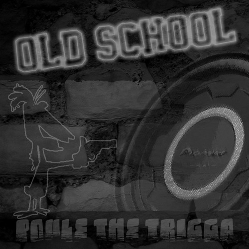 Poule The Trigga - Old School
