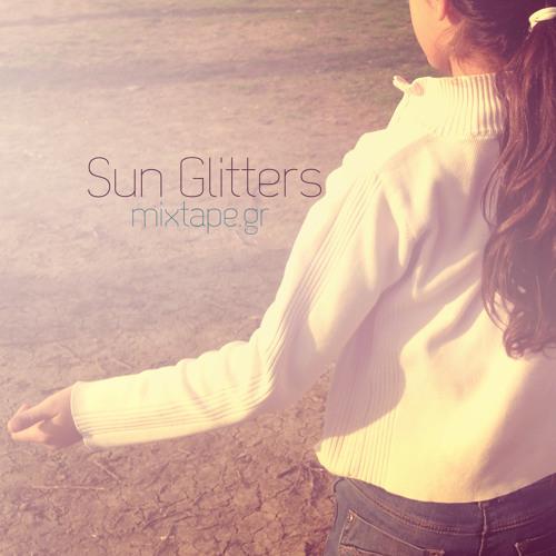 Sun Glitters    // Mixtape.gr