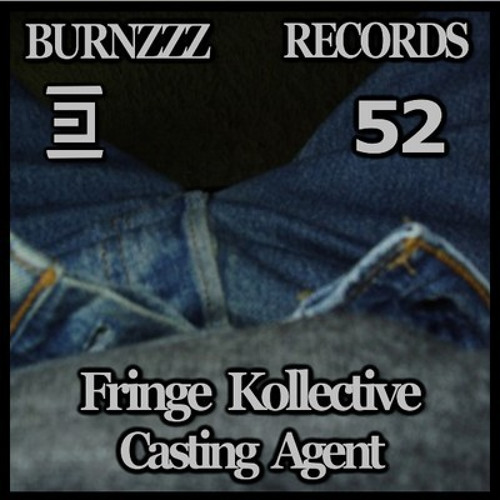 Fringe Kollective - Casting Agent  Tayler.D Remix (Out on Burnzzz Records)