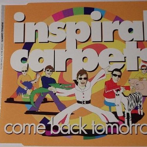Inspiral Carpets - Come Back Tomorrow