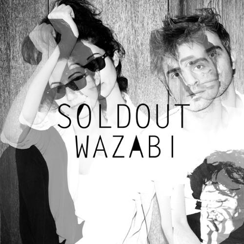 SOLDOUT - Wazabi (Edit)