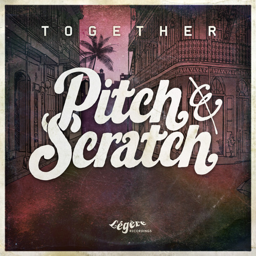 Pitch & Scratch - Vem Meu Bem feat. Leila Pantel