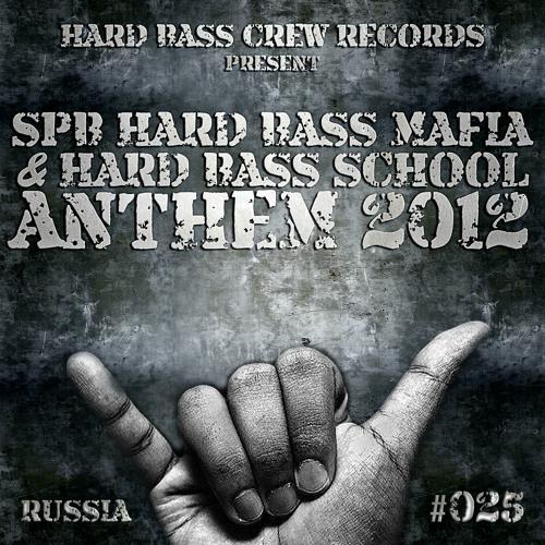 HBC025 Spb Hard Bass Mafia & Hard Bass School – Anthem 2012 (preview)