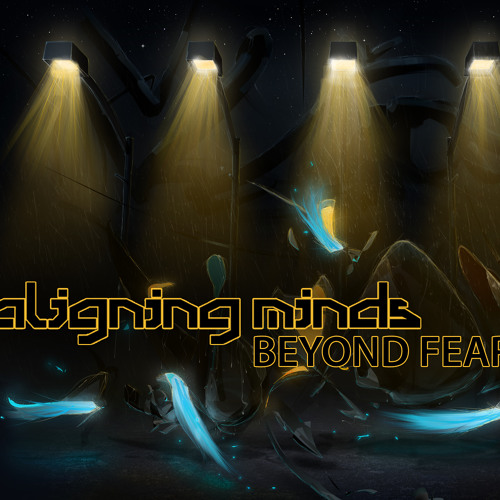 Aligning Minds-Beyond Fear