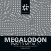 Megalodon - Twisted Metal EP - OUT NOW! (Subway Destination)