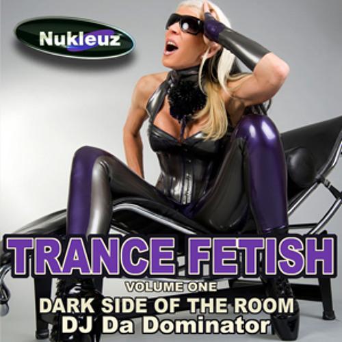 TRANCE FETISH: Mixed by DJ Da Dominator [Promo Mix]