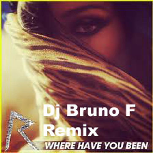 Rihanna - Where Have You Been (Dj Bruno F Remix) PREVIEW 64kbps