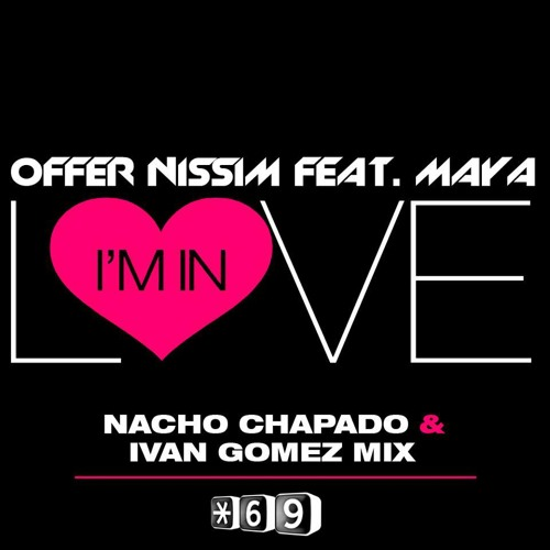 Offer Nissim Feat Maya - I´m in Love (Official Remixes)
