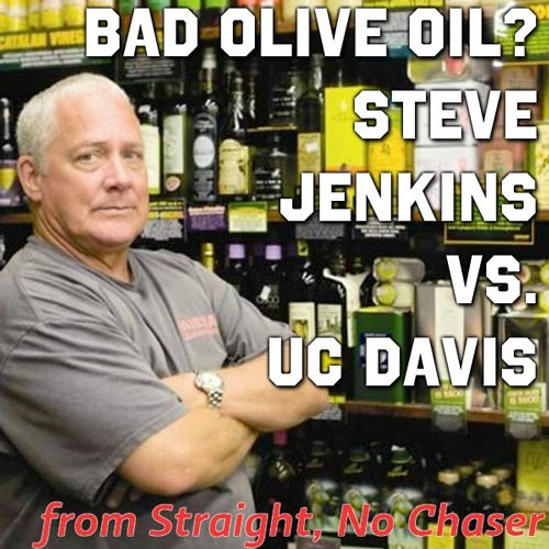 Bad Olive Oil? Steve Jenkins vs UC Davis