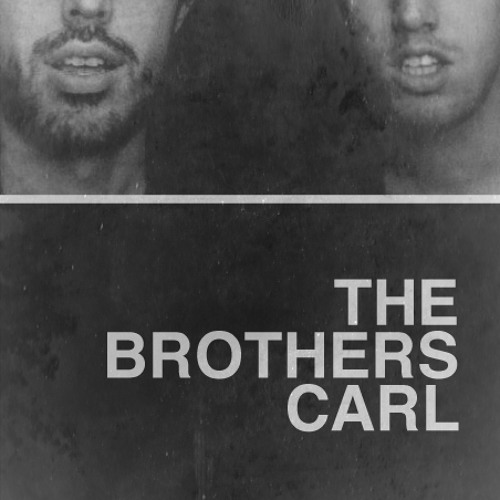 The Brothers Carl - Give Me Mine