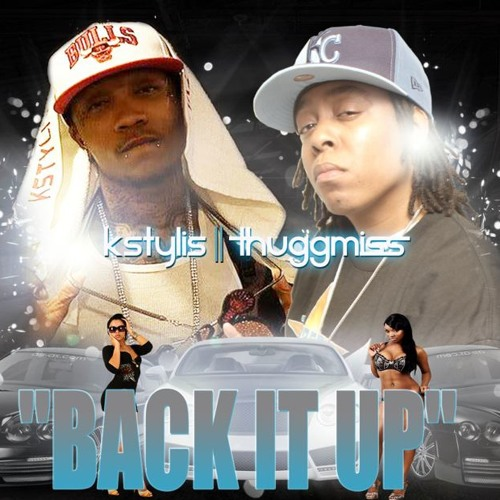 BACK IT UP Ft. Kstylis (Radio Edit) Twerker Edition