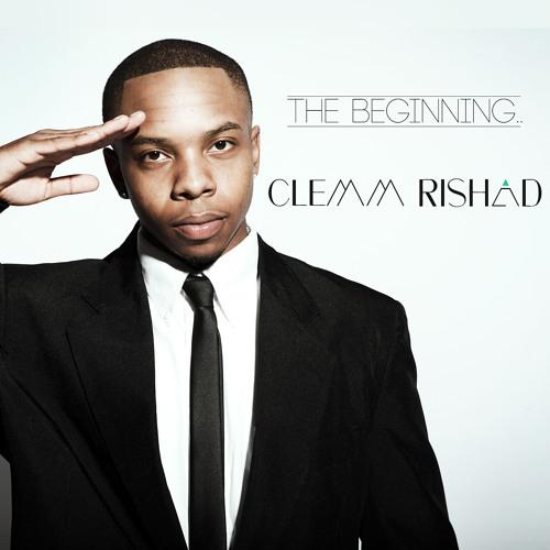 "CLEMM RISHAD - ""THE BEGINNING"""