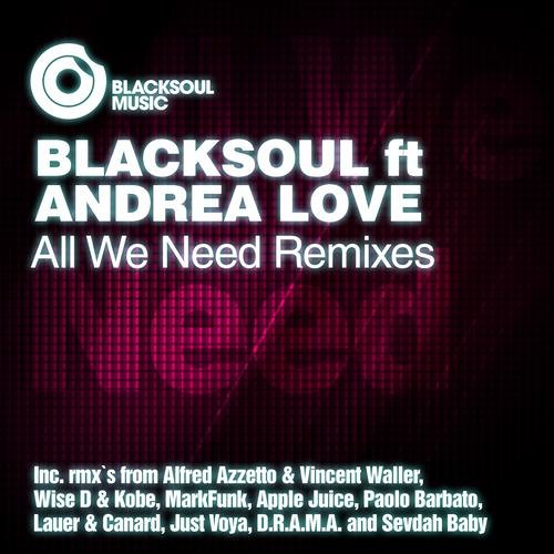 Blacksoul ft. Andrea Love - All We Need (D.R.A.M.A. Rmx)