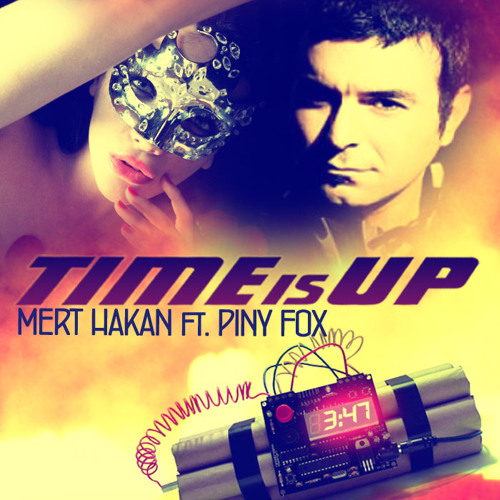 MERT HAKAN feat. PINY FOX - TIME IS UP (Radio Mix)