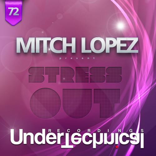 Mitch Lopez - Stress Out (Original Mix)  Undertechnical Recordings