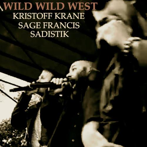 WILD WILD WEST (Kristoff Krane feat. Sage Francis & Sadistik)