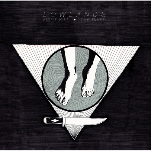 """Lowlands 7"""" First Kill • The River"""
