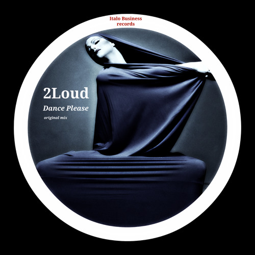 2Loud - Dance Please  (Original Mix)