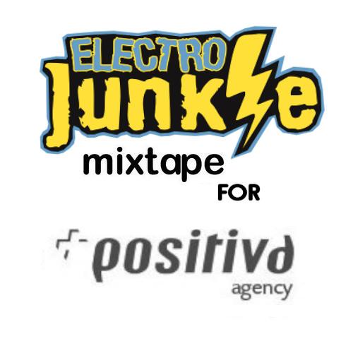 Electro Junkie - Positiva Agency Mixtape 2012
