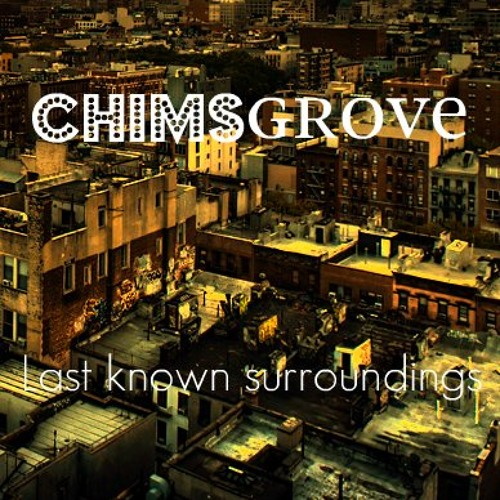 ChimsGrove - Last known surroundings [FREE DL]