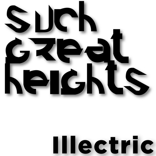 Illectric - Such Great Heights (Original Mix) *FREE DOWNLOAD