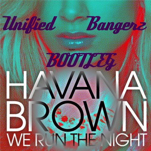 We run the night (UnifiedBangerz Edit) - Havana Brown Ft. Pitbull