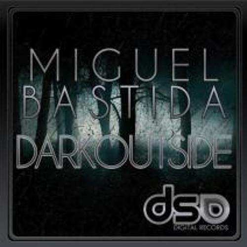 Miguel Bastida - Darkoutside ((Top Techhouse on Beatport))
