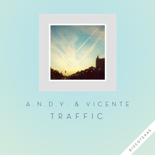 A.N.D.Y. & Vicente - Traffic