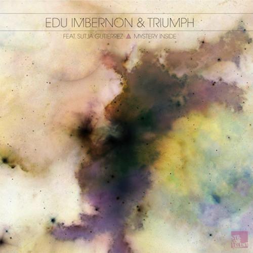 Edu Imbernon & Triumph - Mystery Inside feat Sutja Gutierrez (Original Mix) [Stil Vor Talent]