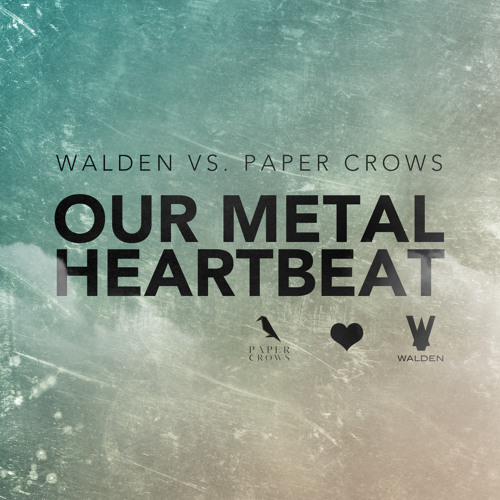 Walden vs. Paper Crows - Our Metal Heartbeats (FFRR) PREVIEW