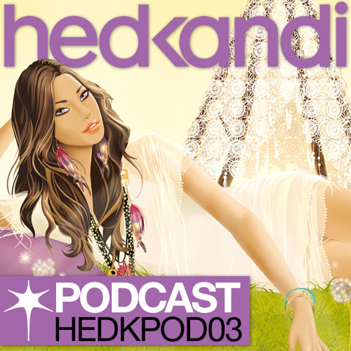 Hed Kandi Podcast - Episode 3 (HEDKPOD03)