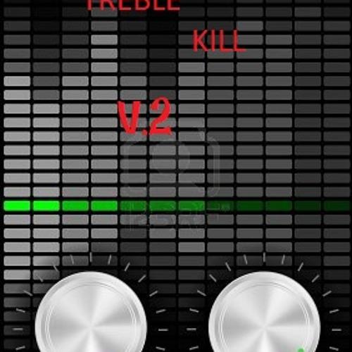 Bass, Treble, Kill V2