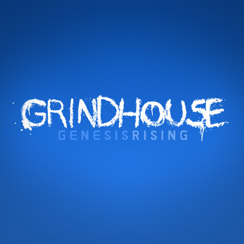 Grindhouse by Genesis Rising