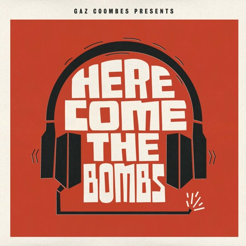 Gaz Coombes Presents...Here Come The Bombs Sampler