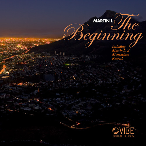 The Beginning(Martin L & Monodeluxe's Rework) Out Now On Traxsource!!!!