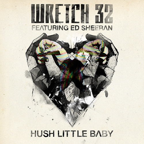 Wretch 32 ft Ed Sheeran - Hush Little Baby (Wideboys Remix) (Out Now)