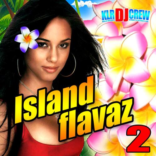 DJ KLR CREW - ISLAND FLAVAZ 2