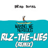 Download Brad Sucks - Making Me Nervous (RLZ-THE-LIES Remix) #finished Mp3