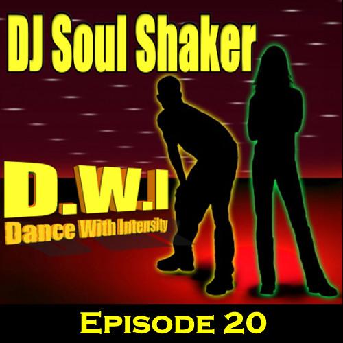 DJ Soul Shaker - D.W.I (Dance With Intensity) episode 20