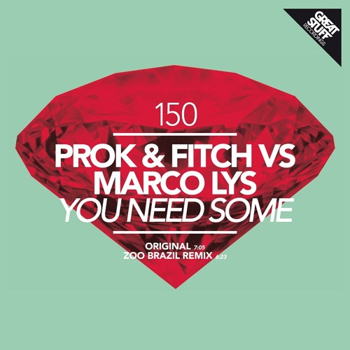 Prok & Fitch Vs Marco Lys- You Need Some (Great Stuff)