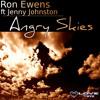 Ron Ewens Ft Jenny Johnston - Angry Skies (Smyth & Ewens Remix)
