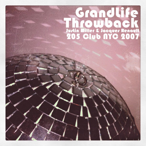 GrandLife Throwback: Justin Miller & Jacques Renault Live at 205 Tuesdays Oct 16, 2007