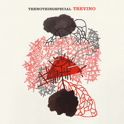 Trevino Backtracking / JuanTwoFive clips. The Nothing Special Records Out Now