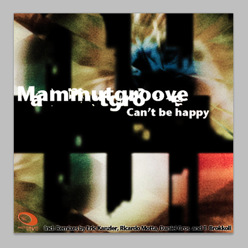 Mammutgroove - Cant Be Happy (Remixed by Thomas Weser) WAV