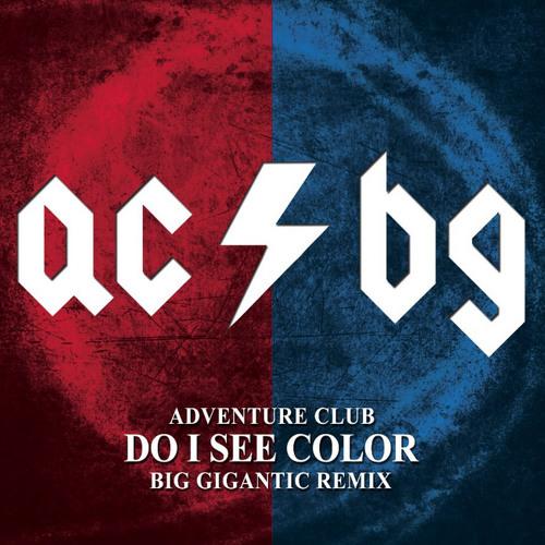 Do I See Color (Big Gigantic Remix)