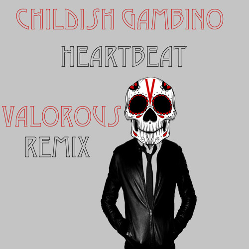 Childish Gambino- Heartbeat (Valorous Moombahcore Remix) Buy this track button= free dl